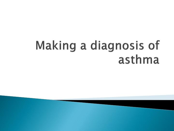 Making a diagnosis of asthma