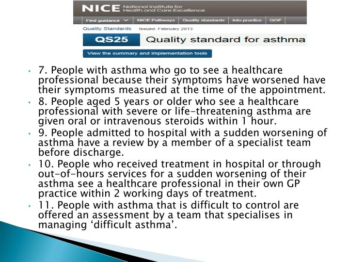 7. People with asthma who go to see a healthcare professional because their symptoms have worsened h...