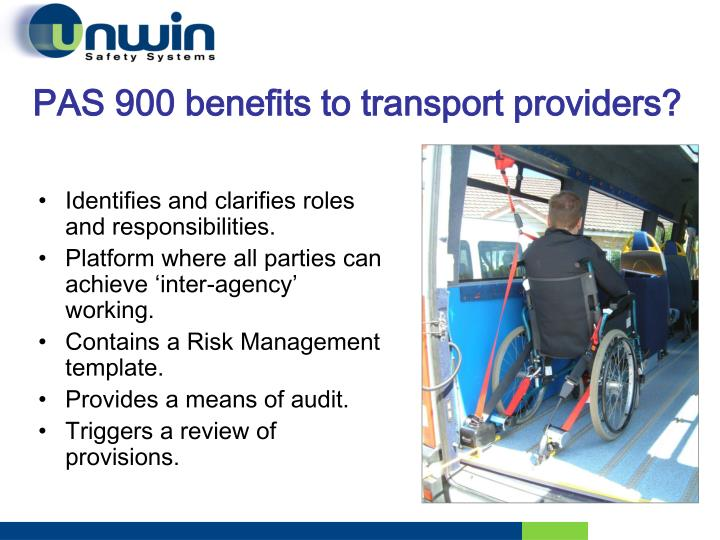 PAS 900 benefits to transport providers?