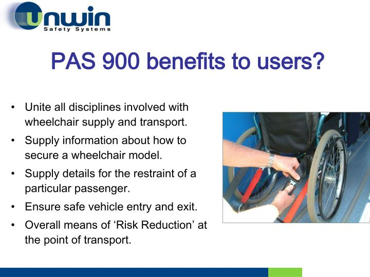 PAS 900 benefits to users?