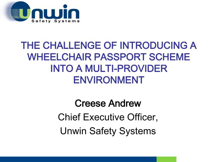 The challenge of introducing a wheelchair passport scheme into a multi provider environment