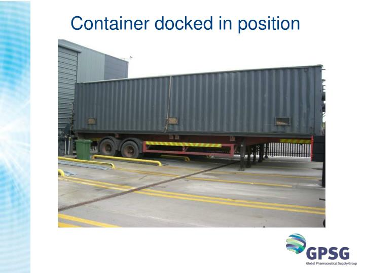 Container docked in position