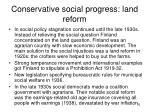 conservative social progress land reform