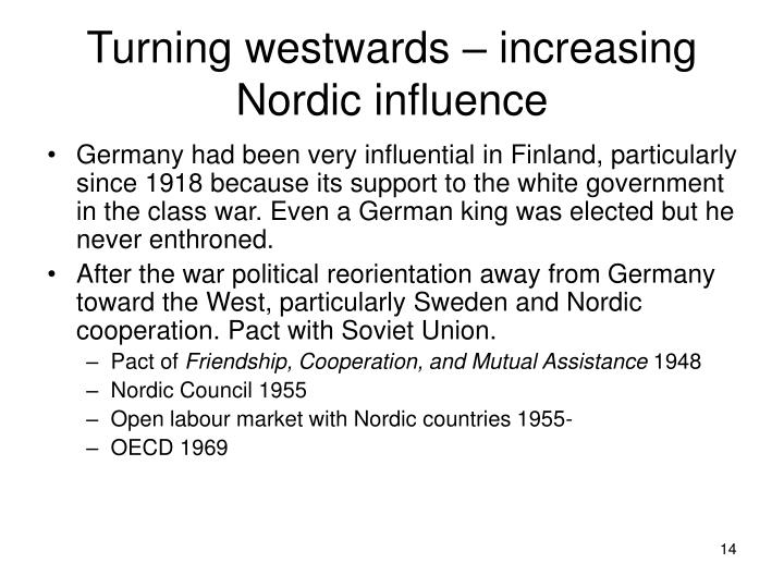 Turning westwards – increasing Nordic influence