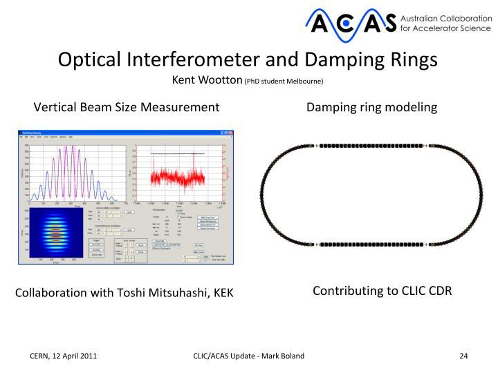 Optical Interferometer and Damping Rings