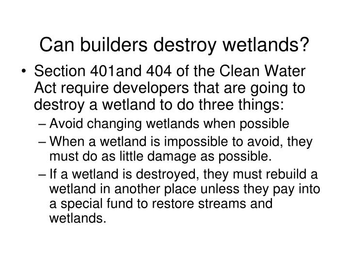Can builders destroy wetlands?