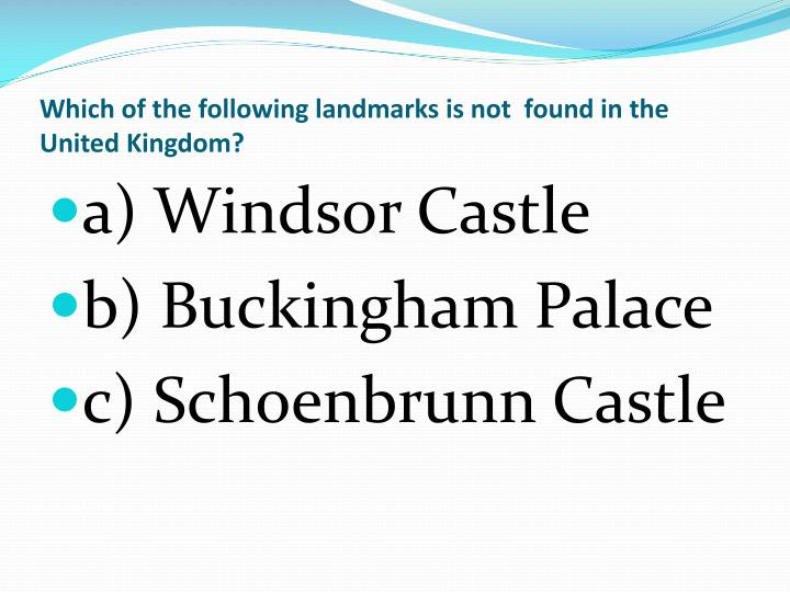 Which of the following landmarks is not