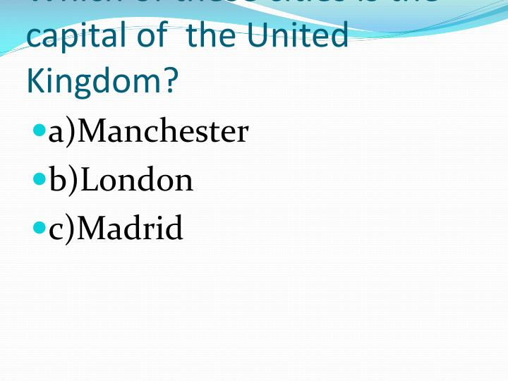 Which of these cities is the capital of the united kingdom