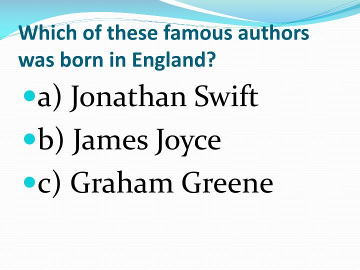 Which of these famous authors was born in England?