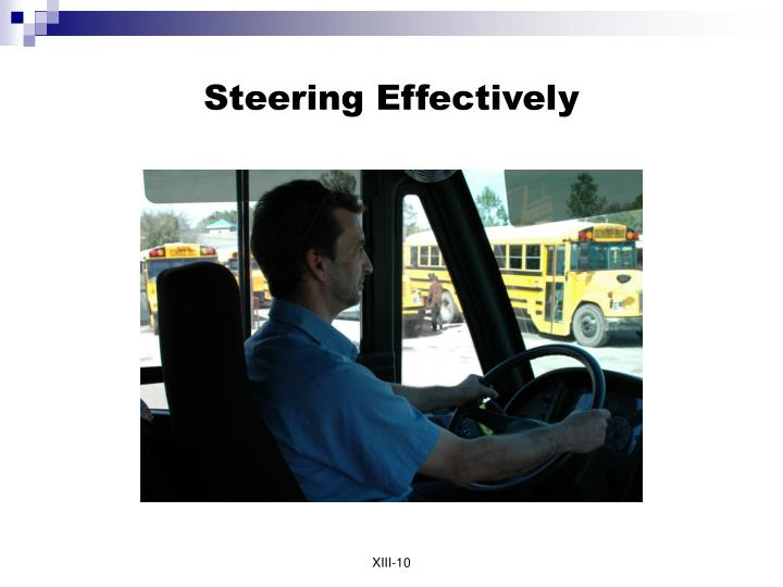 Steering Effectively