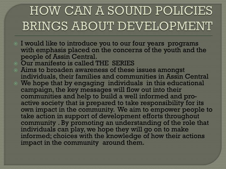 HOW CAN A SOUND POLICIES BRINGS ABOUT DEVELOPMENT