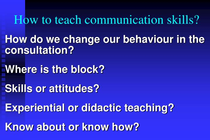 How to teach communication skills?