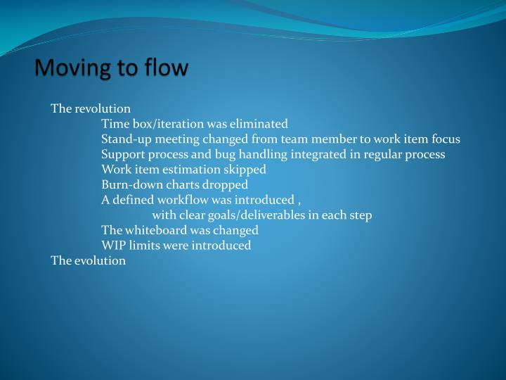 Moving to flow