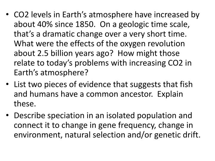 CO2 levels in Earth's atmosphere have increased by about 40% since 1850.  On a geologic time scale...