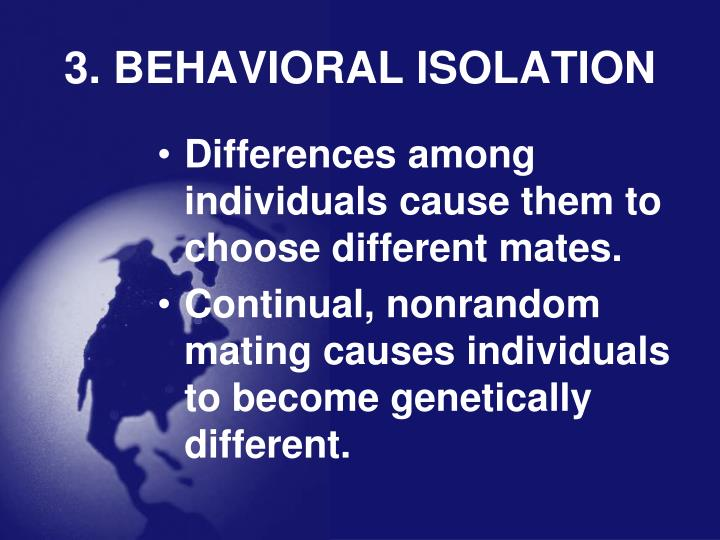 3. BEHAVIORAL ISOLATION