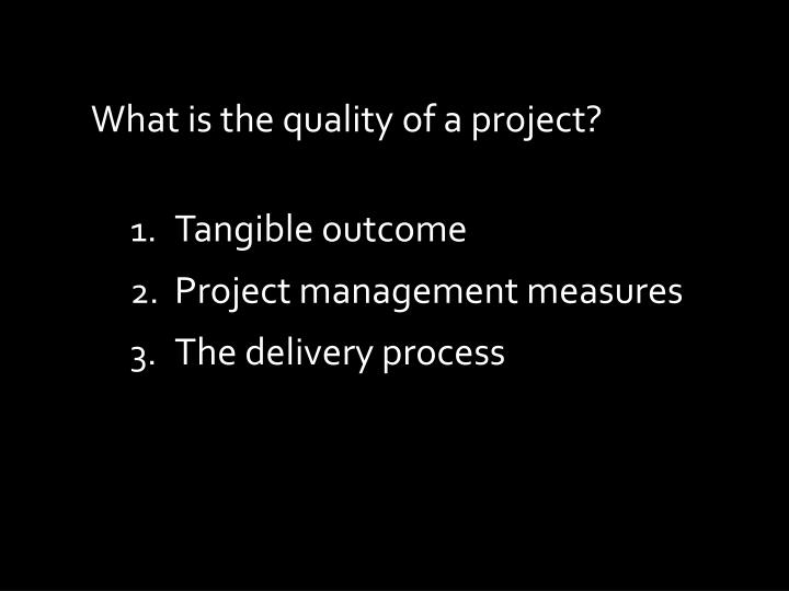 What is the quality of a project?