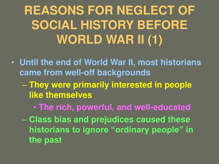 REASONS FOR NEGLECT OF SOCIAL HISTORY BEFORE WORLD WAR II (1)