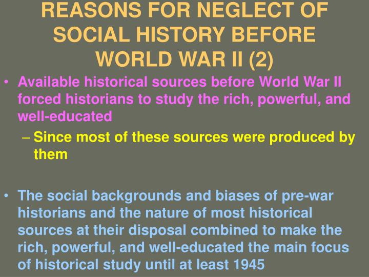REASONS FOR NEGLECT OF SOCIAL HISTORY BEFORE WORLD WAR II (2)