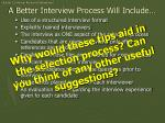 a better interview process will include