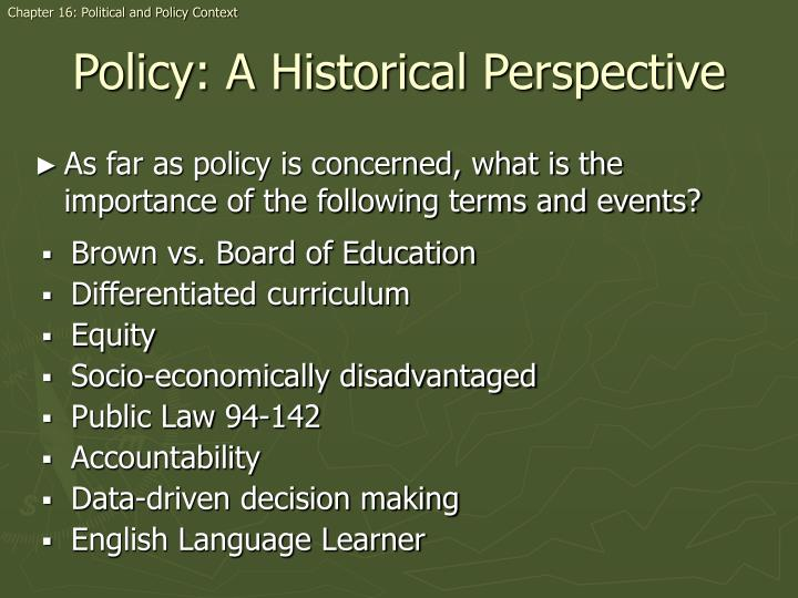 As far as policy is concerned, what is the importance of the following terms and events?