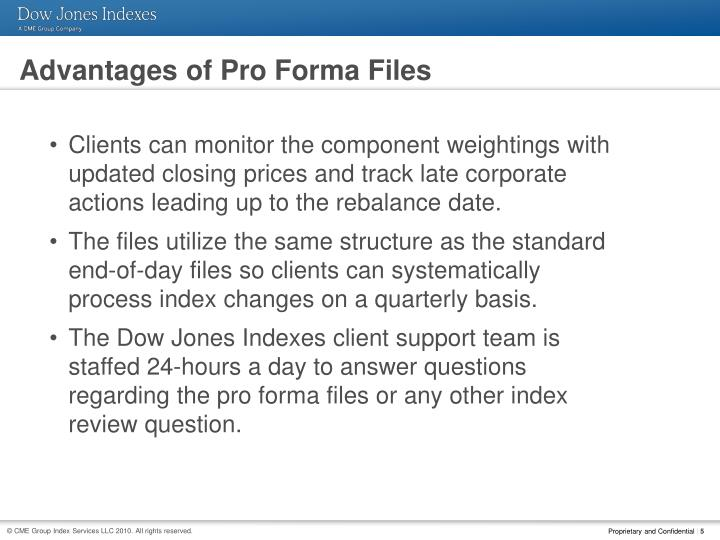 Advantages of Pro Forma Files