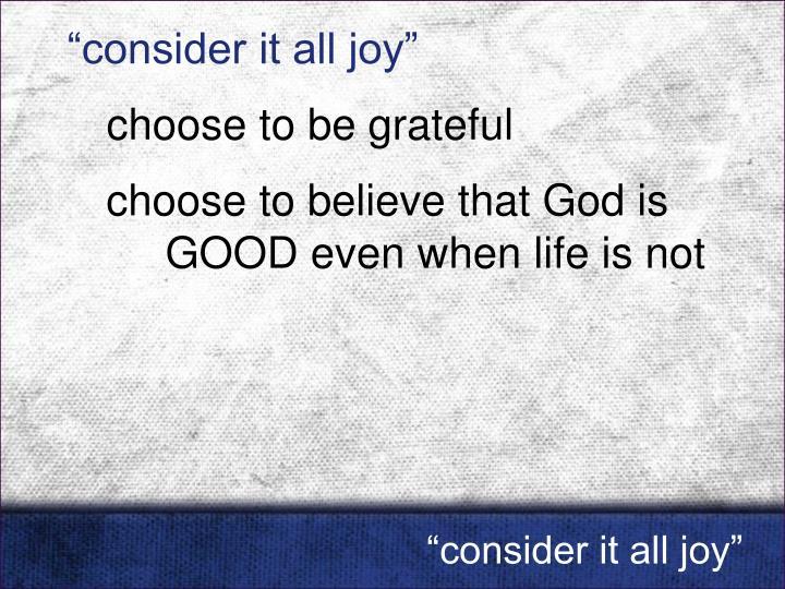 """""""consider it all joy"""""""