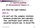 a central problem of sociocultural theory is