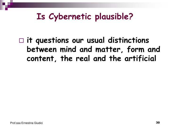 Is Cybernetic plausible?