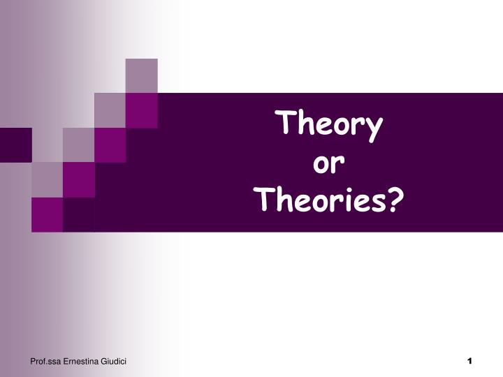 Theory or theories