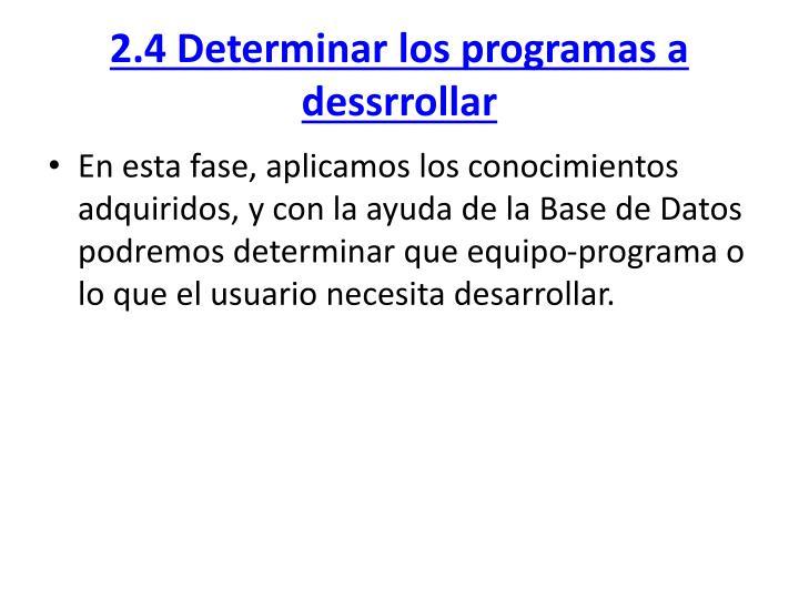 2.4 Determinar los programas a