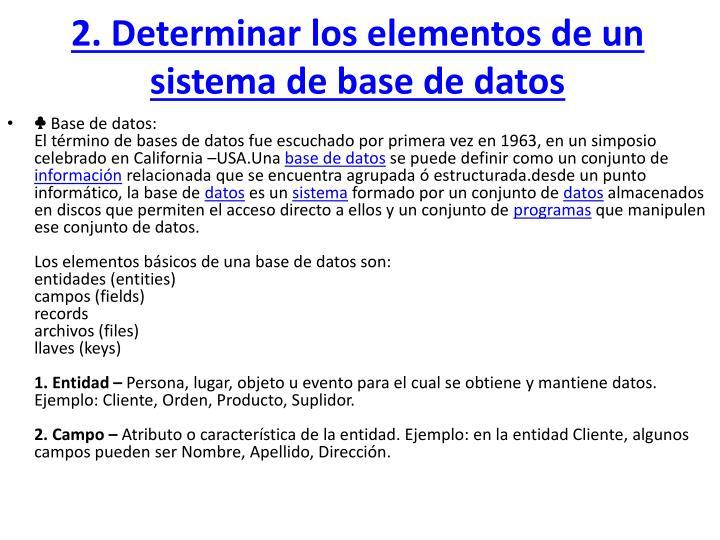 2. Determinar los elementos de un sistema de base de datos