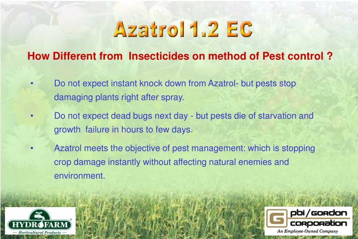 How Different from  Insecticides on method of Pest control ?