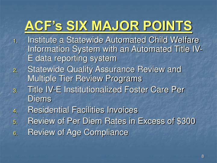 ACF's SIX MAJOR POINTS