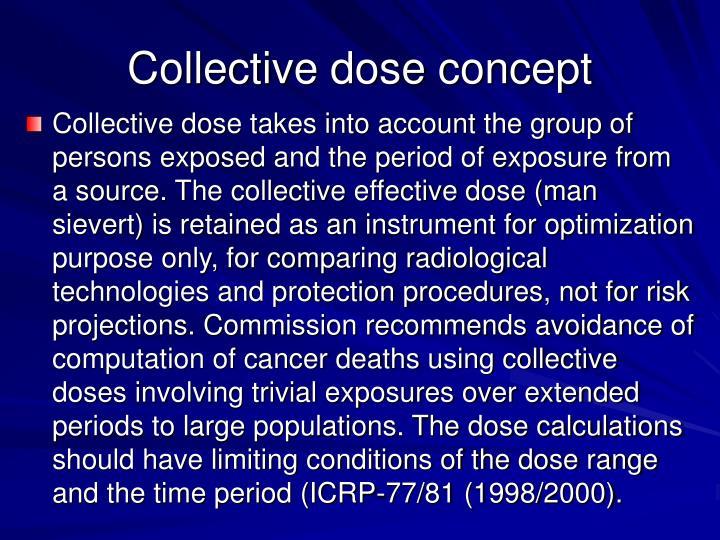 Collective dose concept