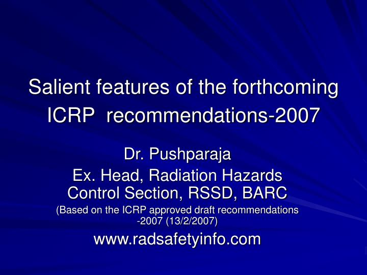 salient features of the forthcoming icrp recommendations 2007