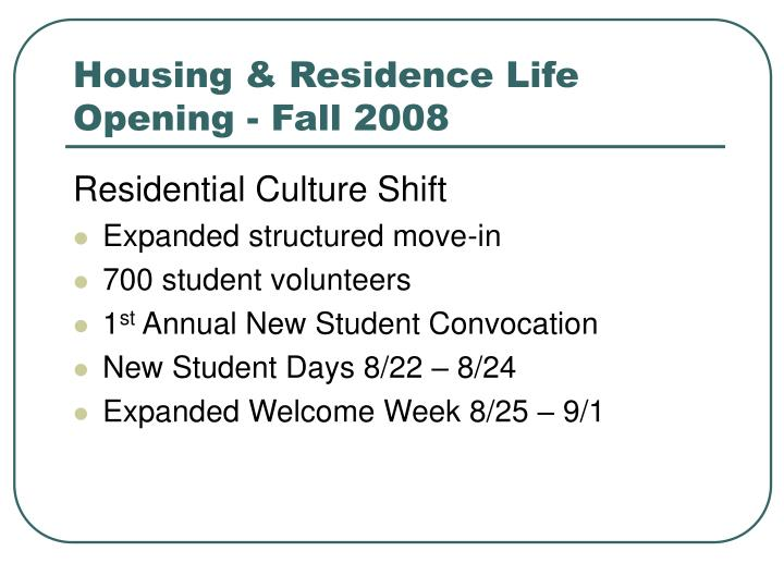 Housing residence life opening fall 2008