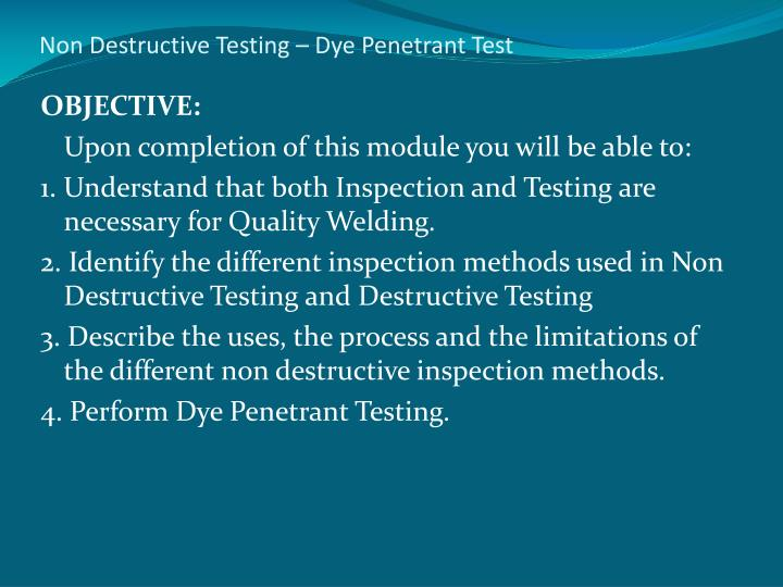 Non Destructive Testing – Dye Penetrant Test