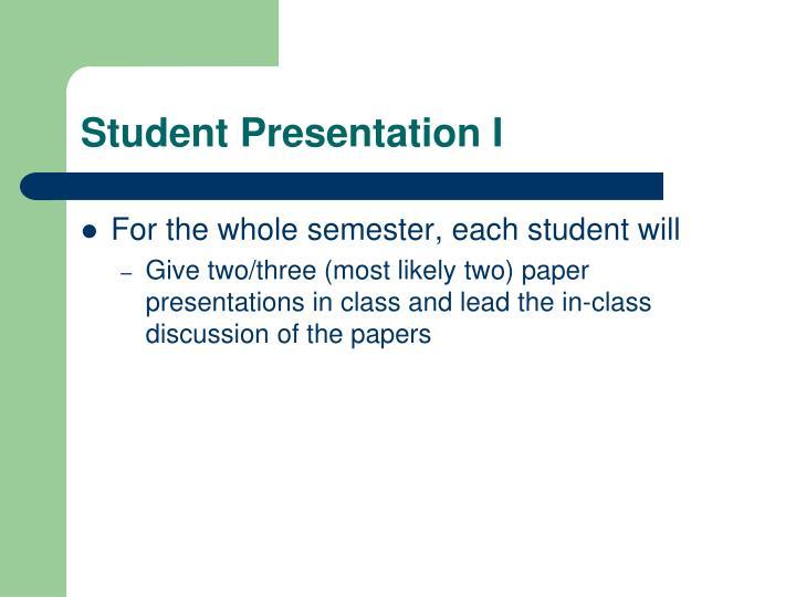Student Presentation I