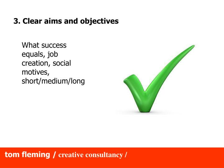 3. Clear aims and objectives