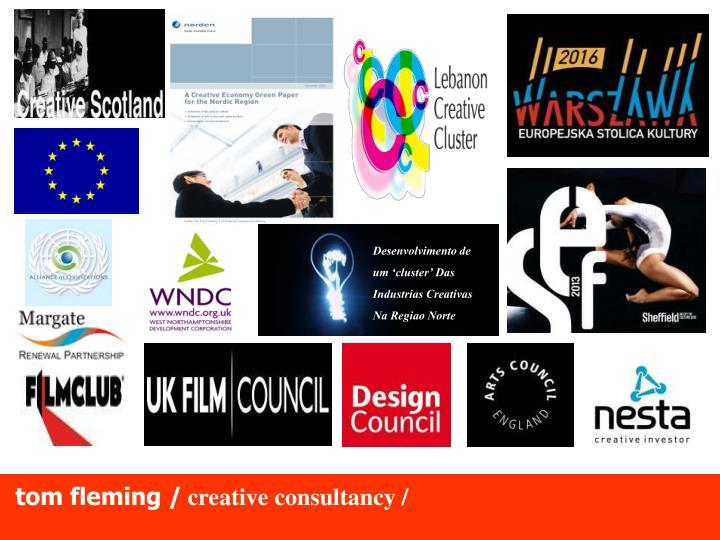 Desenvolvimento de um 'cluster' Das Industrias Creativas Na Regiao Norte