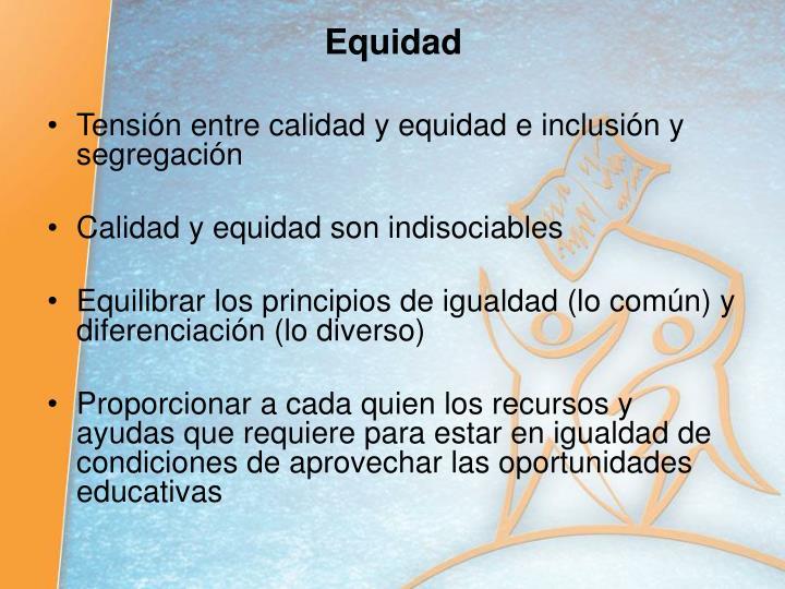 Tensión entre calidad y equidad e inclusión y segregación