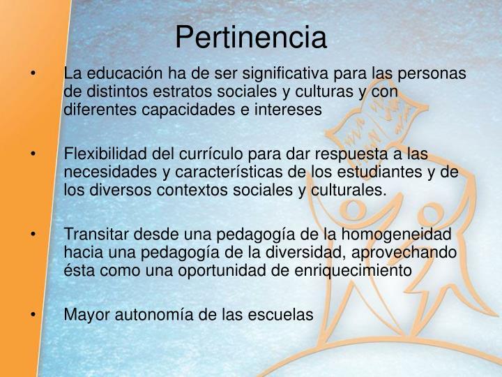 La educación ha de ser significativa para las personas de distintos estratos sociales y culturas y con diferentes capacidades e intereses