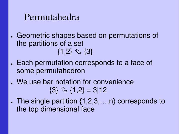 Permutahedra