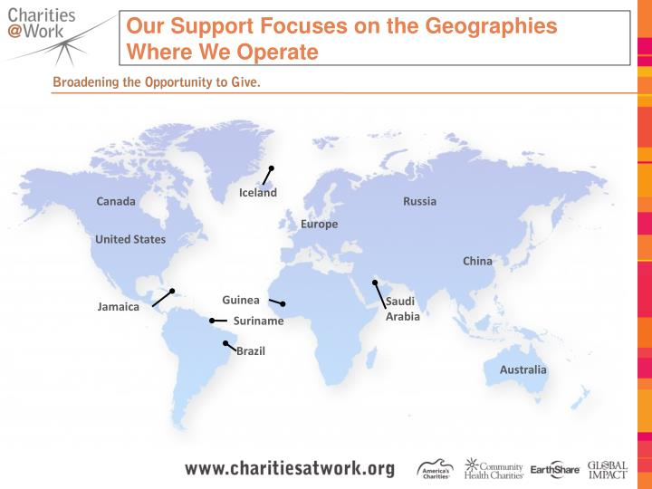 Our Support Focuses on the Geographies Where We Operate
