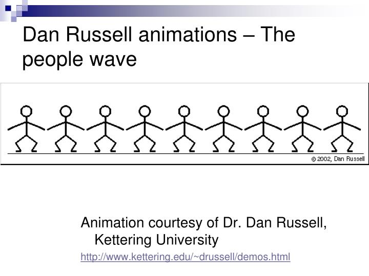 Dan Russell animations – The people wave