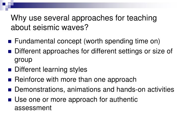 Why use several approaches for teaching about seismic waves?