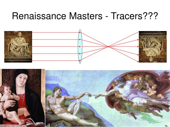 Renaissance Masters - Tracers???