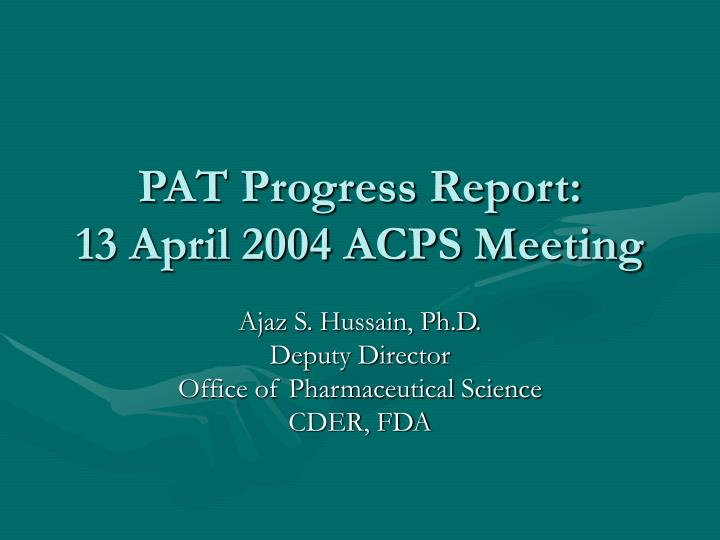 Pat progress report 13 april 2004 acps meeting