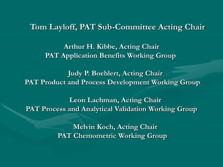 Tom Layloff, PAT Sub-Committee Acting Chair