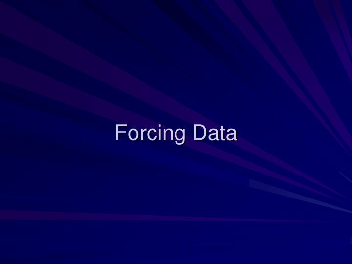 Forcing Data